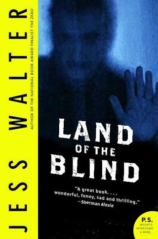 Jess Walter's Book titled The Land of the Blind is a haunting, deeply troubling novel according to a Booklist starred review